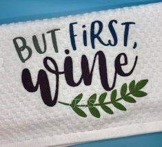 But first Wine with leaves 6x8 regular design