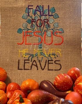 Fall For Jesus He Never Leaves 5x7 regular design