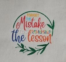 Forget the Mistake Remember the Lesson 7x7